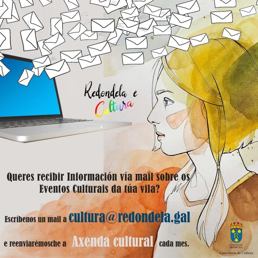 La Concejalía de Cultura del Concello de Redondela anima a recibir a información de la Programación Cultural vía email.